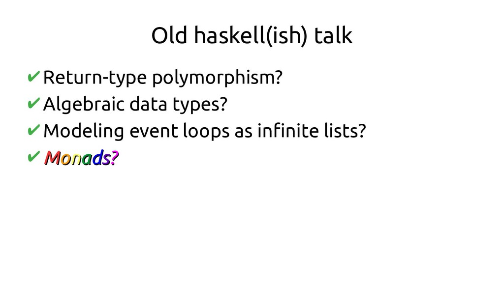 Old haskell(ish) talk ✔Return-type polymorphism...