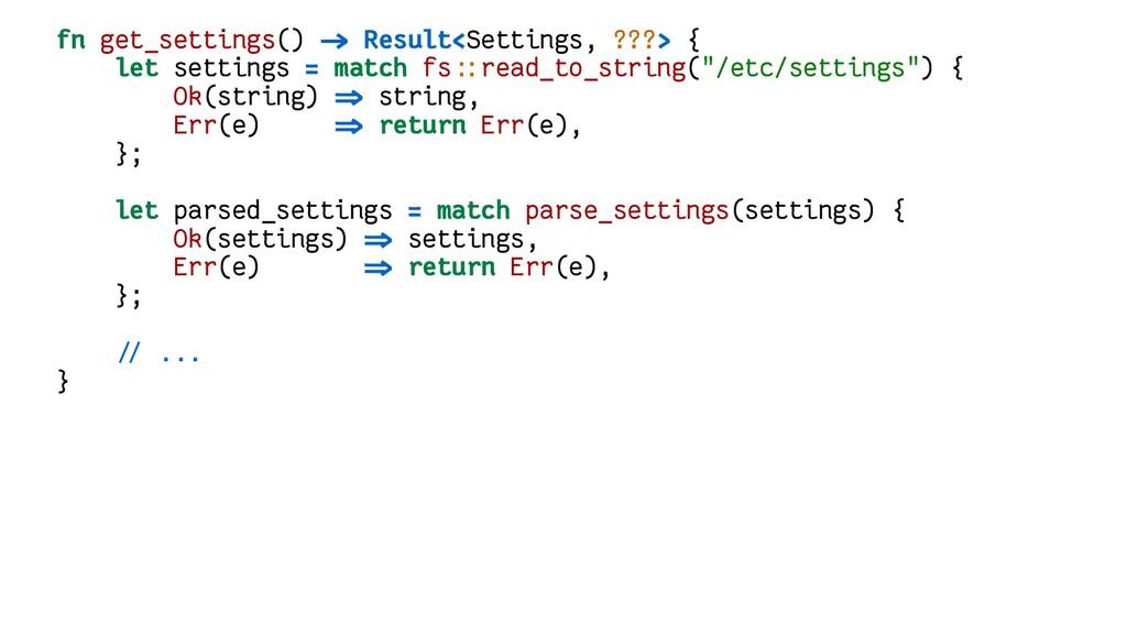 fn get_settings() -> Result<Settings, ???> { le...