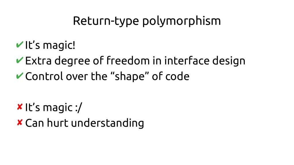 Return-type polymorphism ✔It's magic! ✔Extra de...