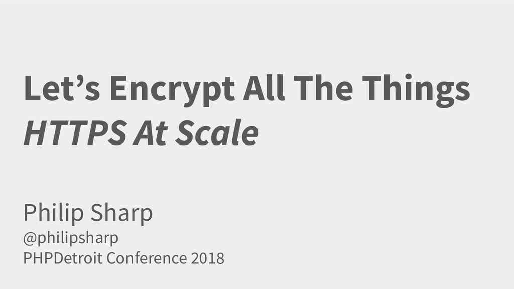 Let's Encrypt All The Things HTTPS At Scale Phi...