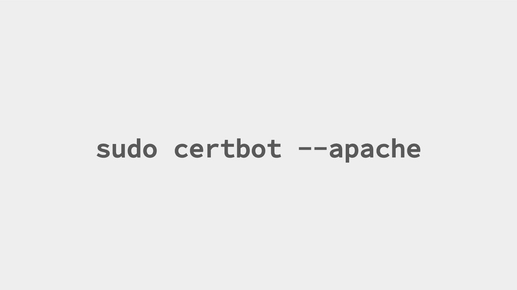 sudo certbot --apache Your Twitter Handle Here