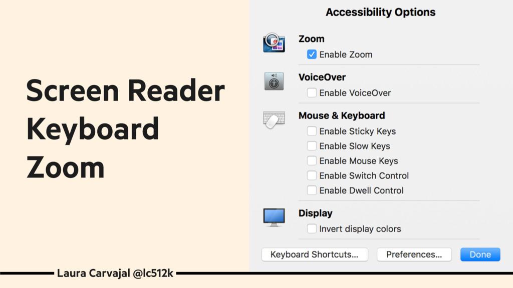 Laura Carvajal @lc512k Screen Reader Keyboard Z...