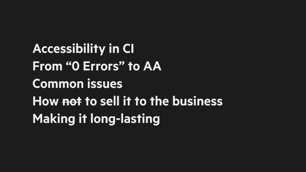 """Accessibility in CI From """"0 Errors"""" to AA Commo..."""