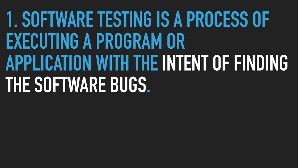 1. SOFTWARE TESTING IS A PROCESS OF EXECUTING A...