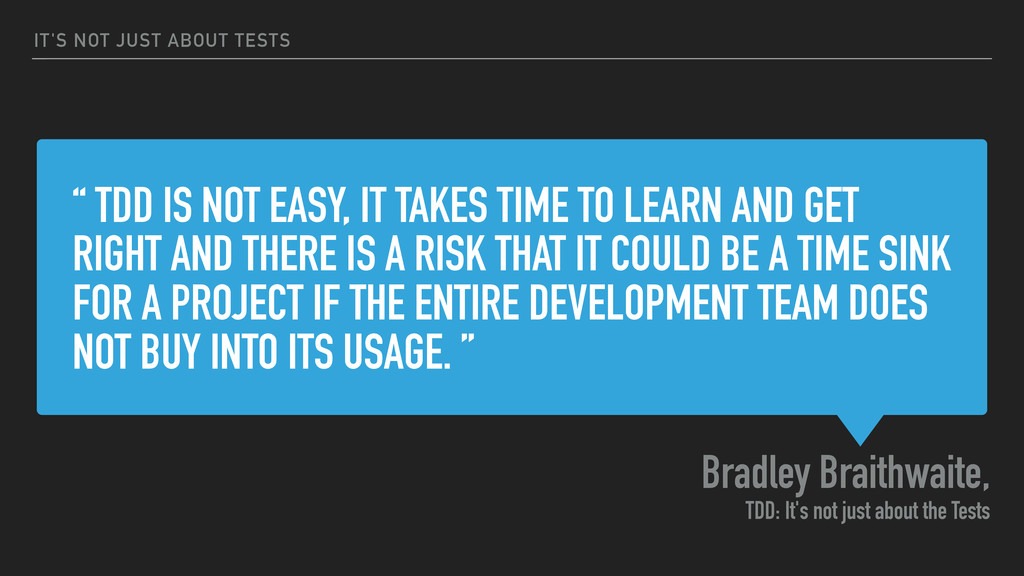 """ TDD IS NOT EASY, IT TAKES TIME TO LEARN AND G..."
