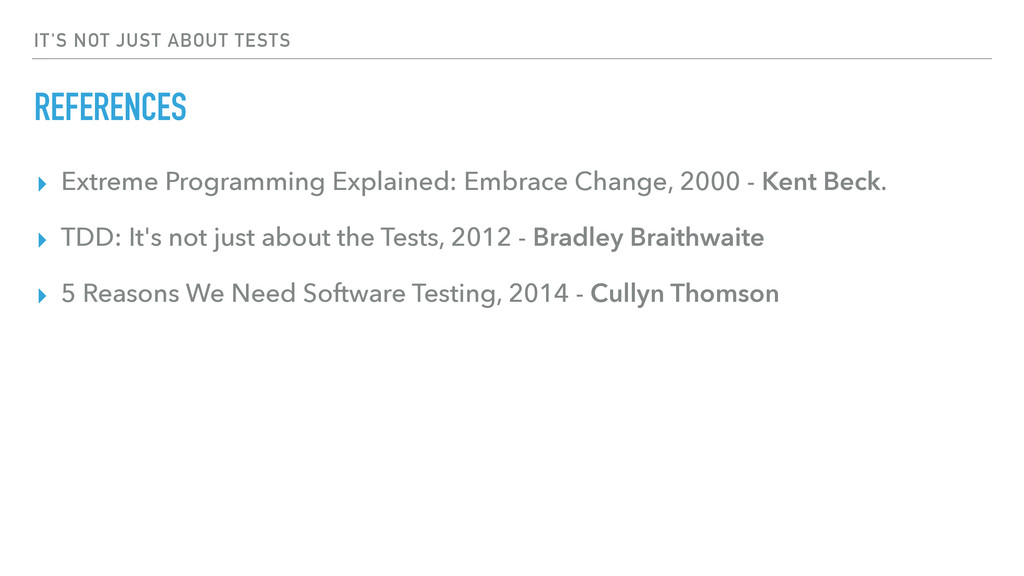 IT'S NOT JUST ABOUT TESTS REFERENCES ▸ Extreme ...