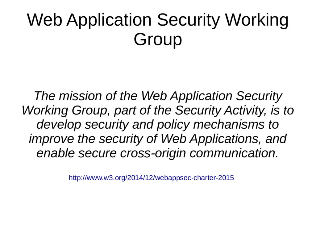 Web Application Security Working Group The miss...