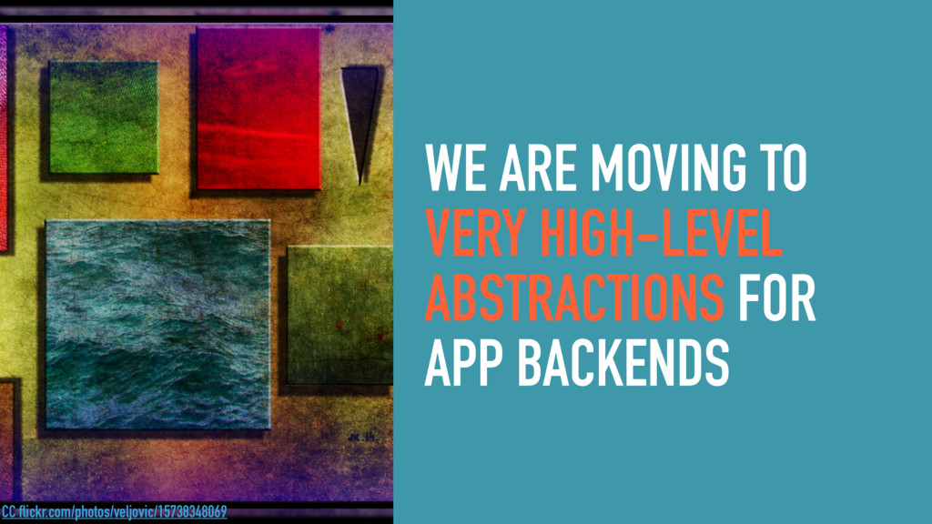 WE ARE MOVING TO VERY HIGH-LEVEL ABSTRACTIONS F...