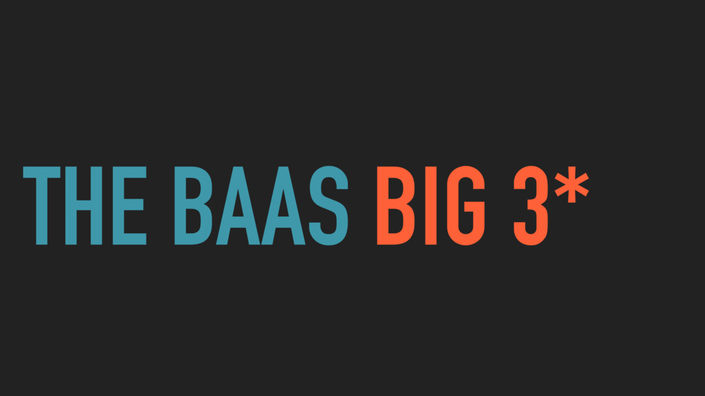 THE BAAS BIG 3*