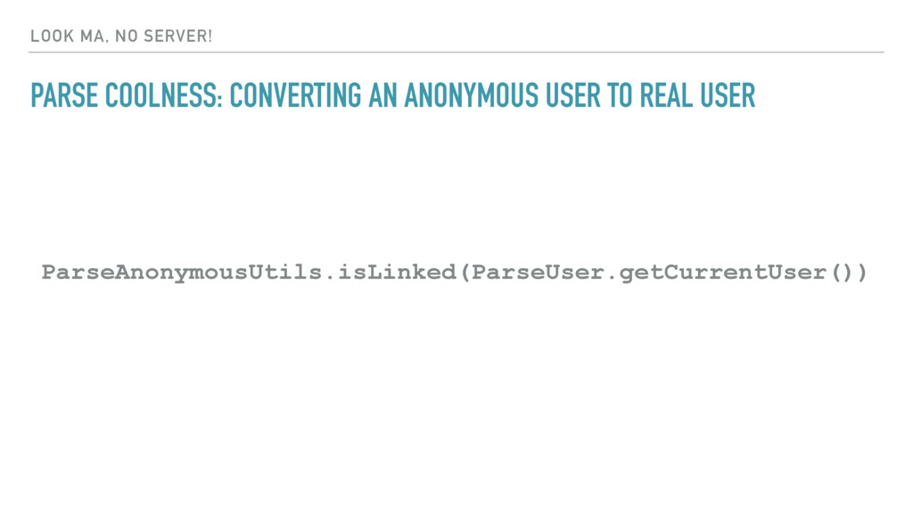 LOOK MA, NO SERVER! PARSE COOLNESS: CONVERTING ...