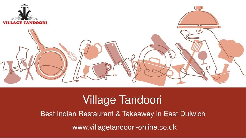 Village Tandoori Best Indian Restaurant & Takea...