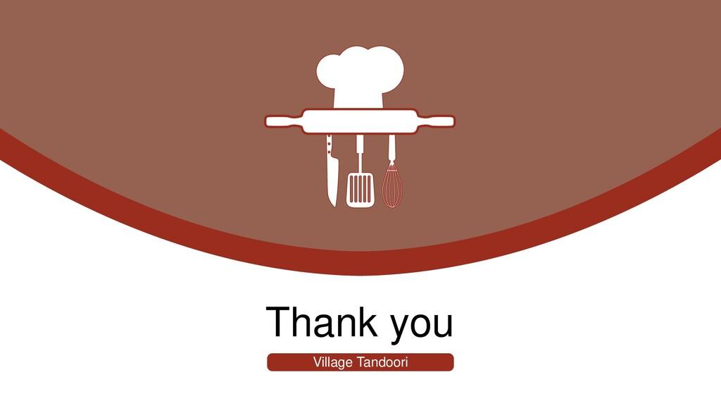 Thank you Village Tandoori