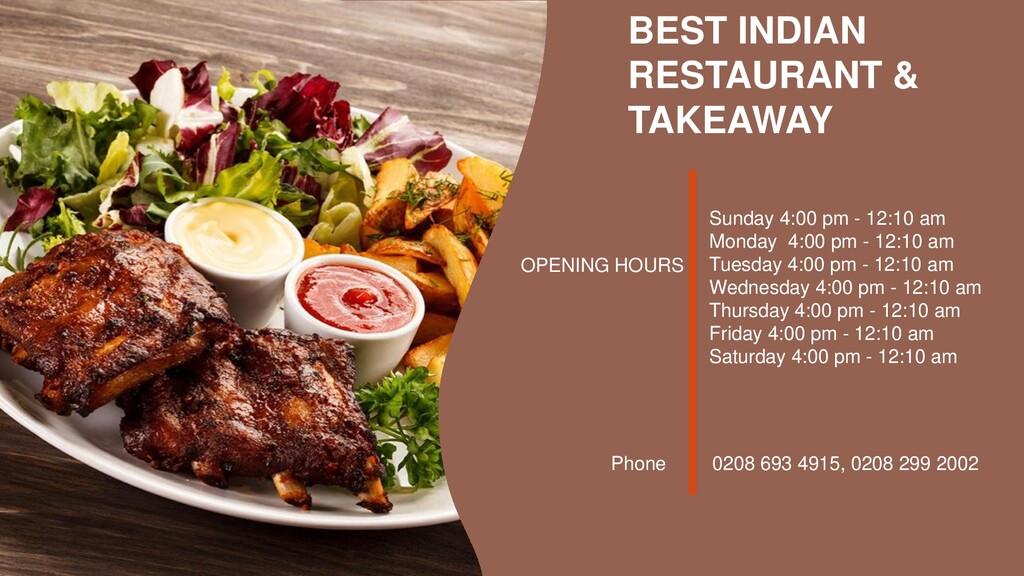 BEST INDIAN RESTAURANT & TAKEAWAY OPENING HOURS...