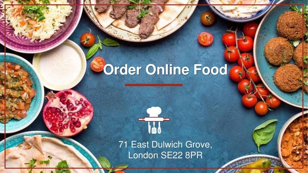 Order Online Food 71 East Dulwich Grove, London...