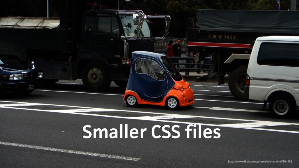 Smaller CSS files https://www.flickr.com/photos/...