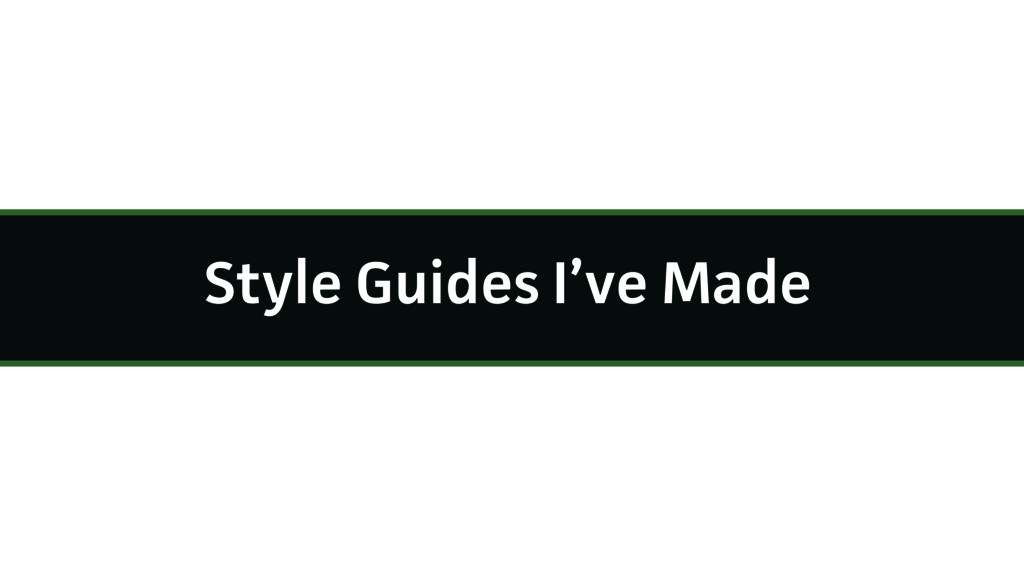 Style Guides I've Made