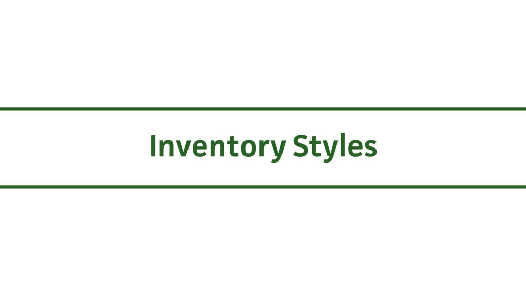 Inventory Styles