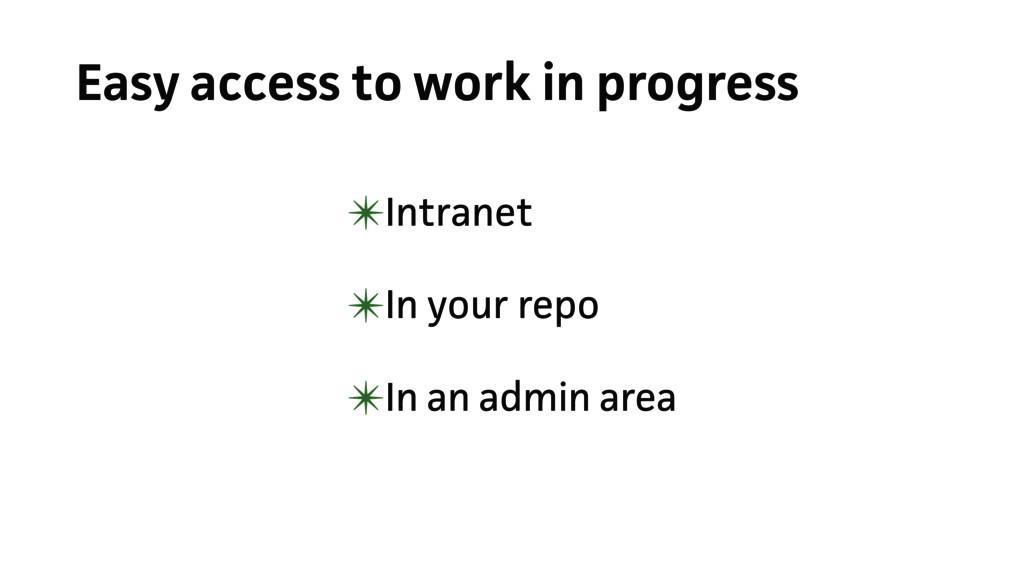 Easy access to work in progress ✴Intranet ✴In y...