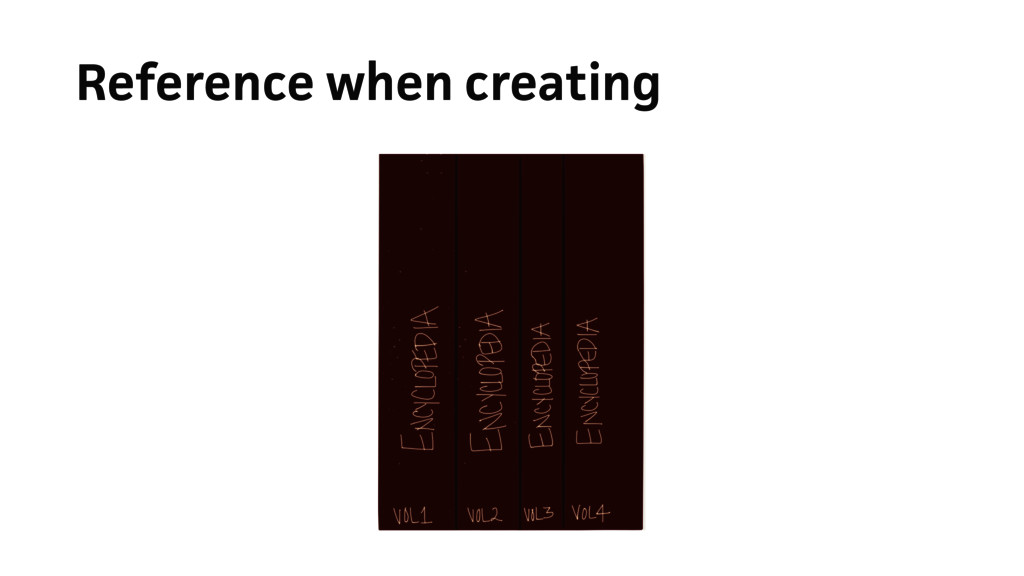 Reference when creating