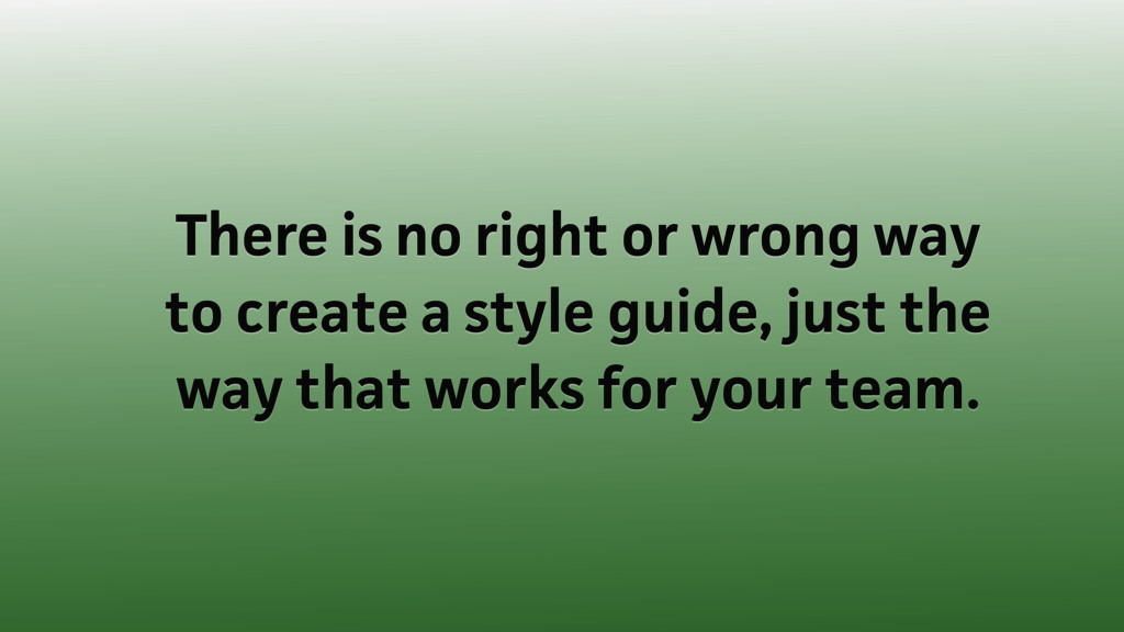There is no right or wrong way to create a styl...