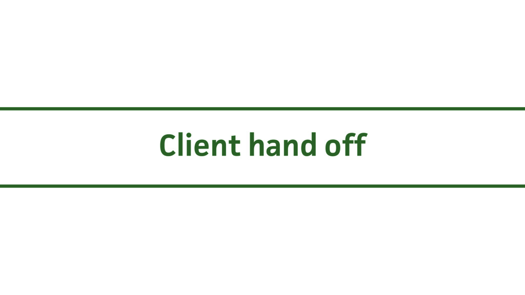 Client hand off