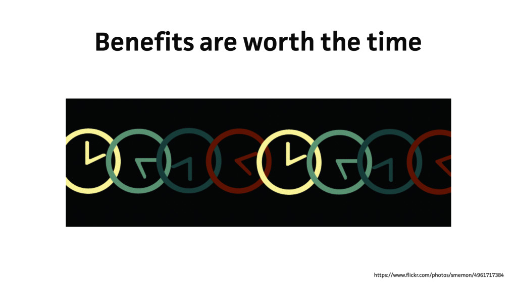 Benefits are worth the time https://www.flickr....