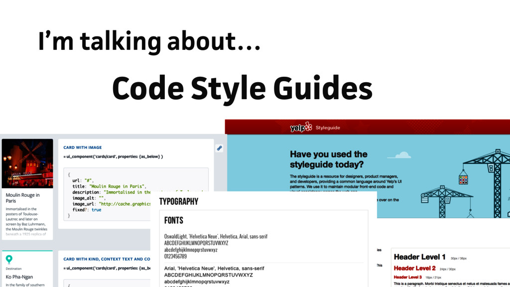 I'm talking about… Code Style Guides