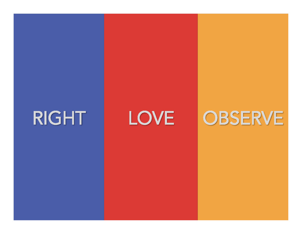 RIGHT LOVE OBSERVE