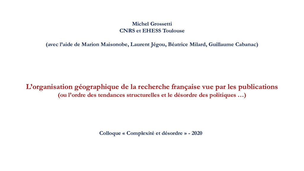 Michel Grossetti CNRS et EHESS Toulouse (avec l...