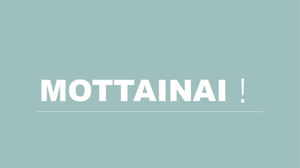 MOTTAINAI!