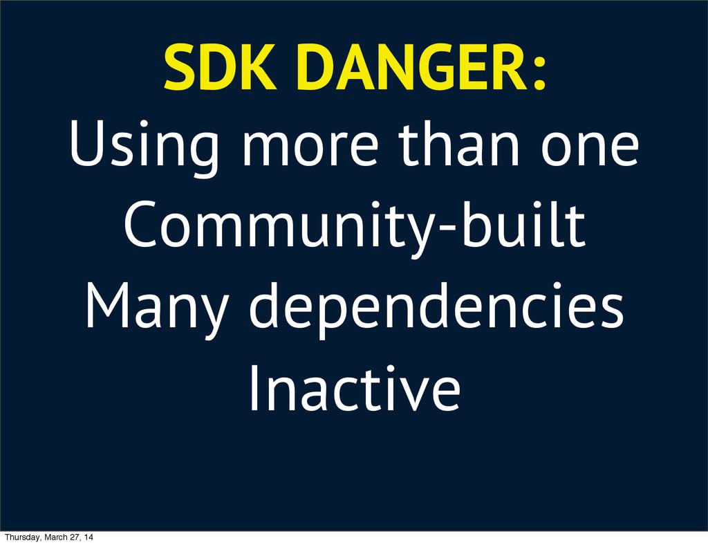 SDK DANGER: Using more than one Community-built...