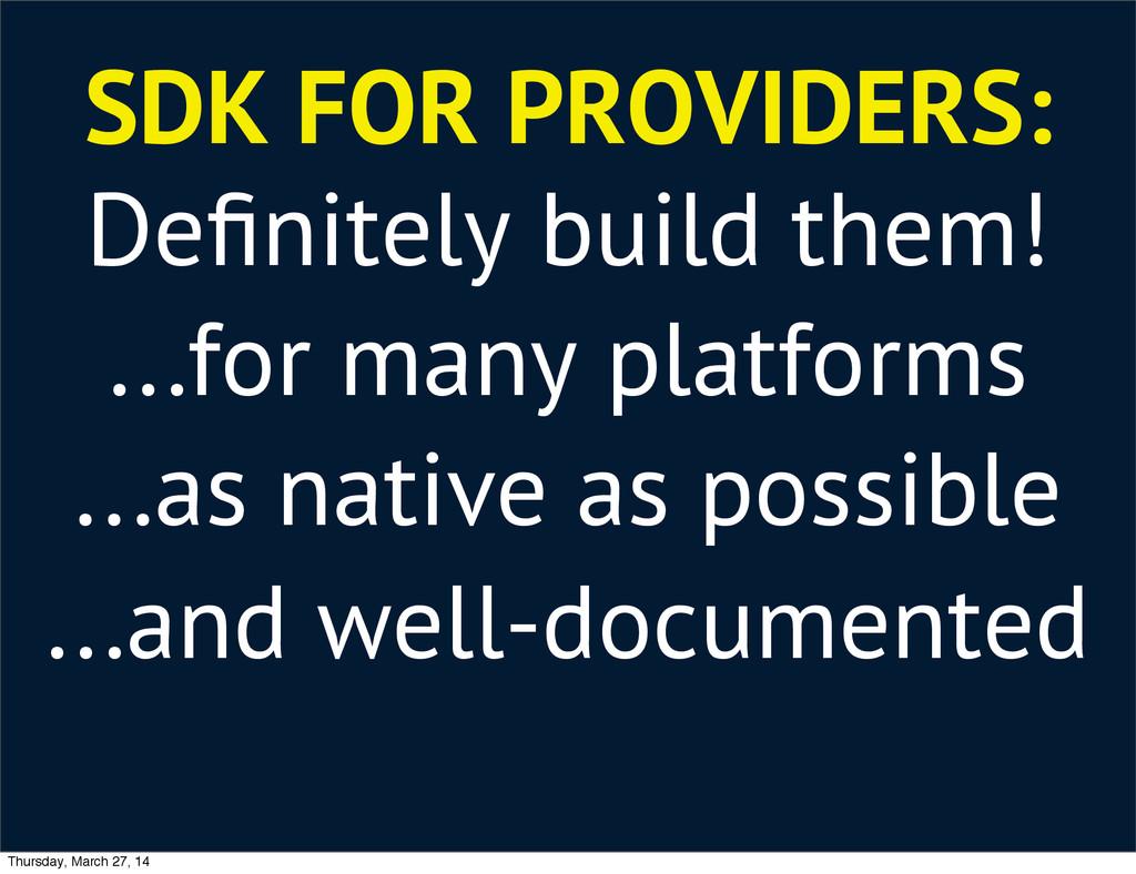 SDK FOR PROVIDERS: Definitely build them! ...for...