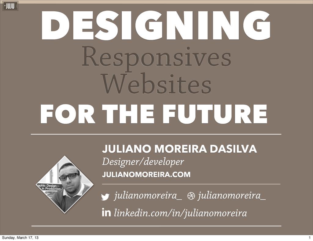 Responsives Websites DESIGNING FOR THE FUTURE J...