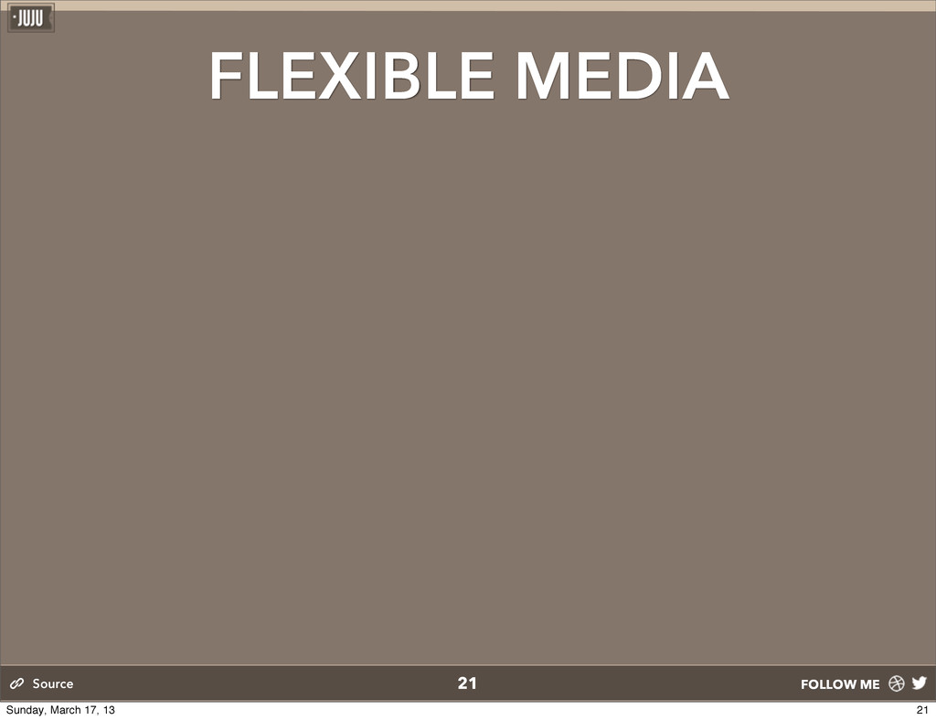 FOLLOW ME FLEXIBLE MEDIA 21 Source 21 Sunday, M...