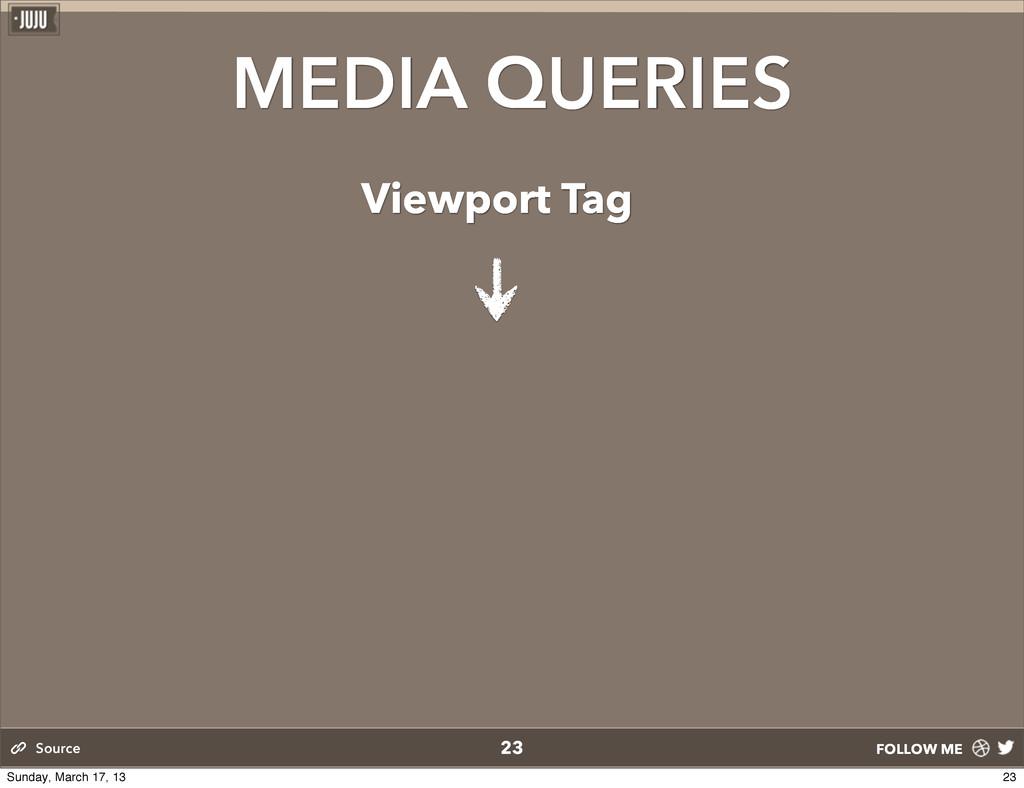 FOLLOW ME MEDIA QUERIES 23 Source Viewport Tag ...