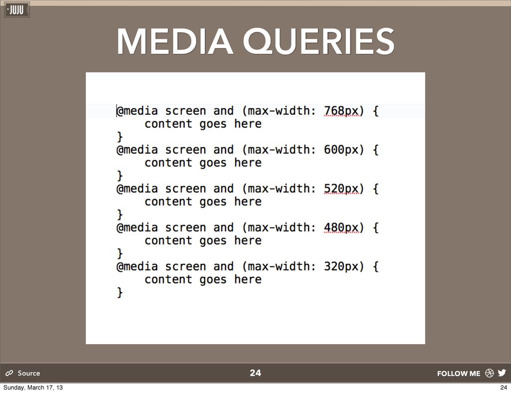 FOLLOW ME MEDIA QUERIES 24 Source 24 Sunday, Ma...