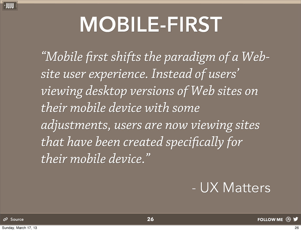"""FOLLOW ME MOBILE-FIRST """"Mobile rst shifts the p..."""