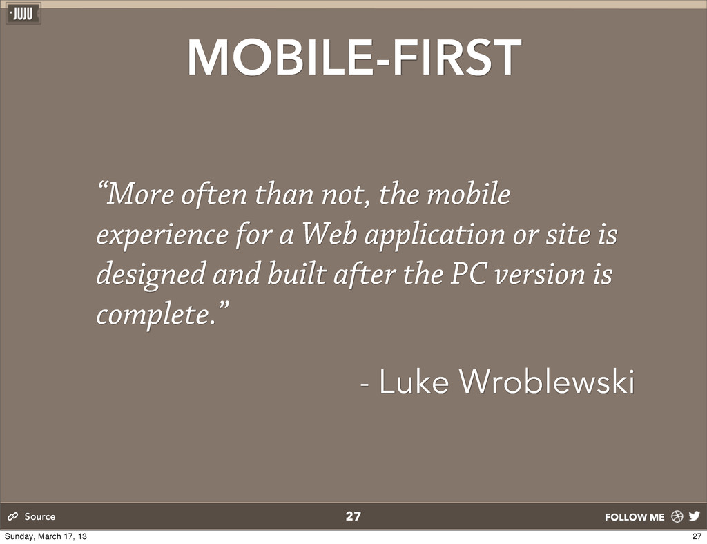 """FOLLOW ME MOBILE-FIRST """"More often than not, th..."""