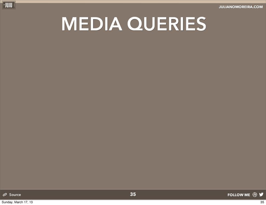 JULIANOMOREIRA.COM FOLLOW ME MEDIA QUERIES 35 S...