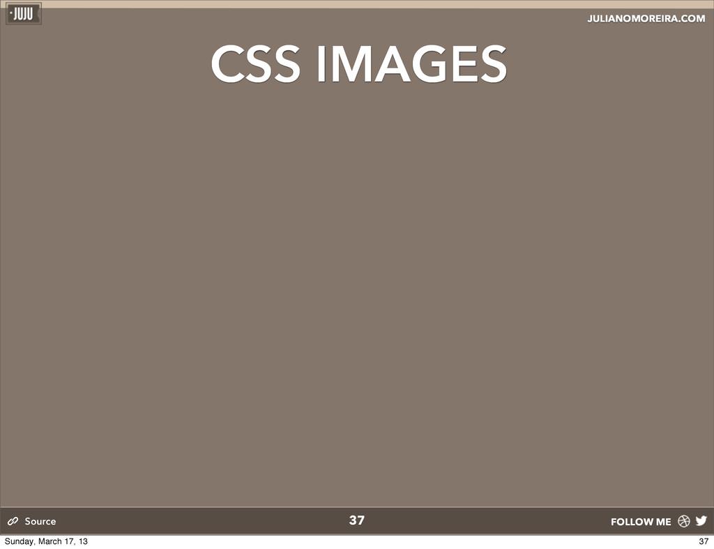JULIANOMOREIRA.COM FOLLOW ME CSS IMAGES 37 Sour...