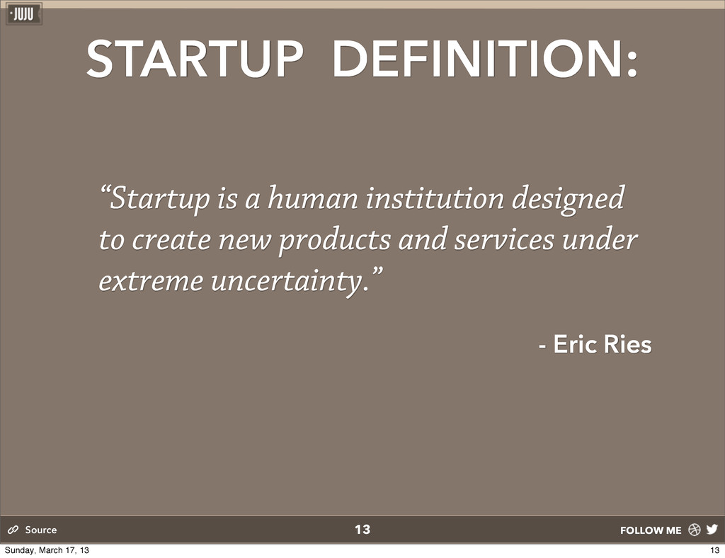 "FOLLOW ME STARTUP DEFINITION: ""Startup is a hum..."