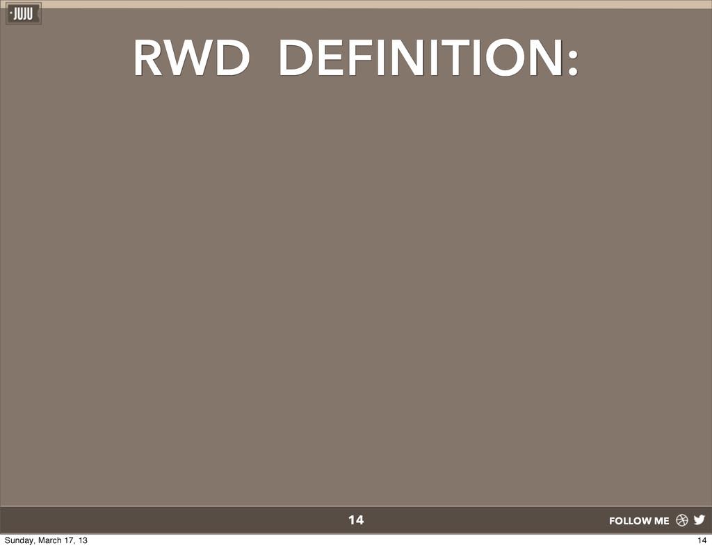 FOLLOW ME RWD DEFINITION: 14 14 Sunday, March 1...