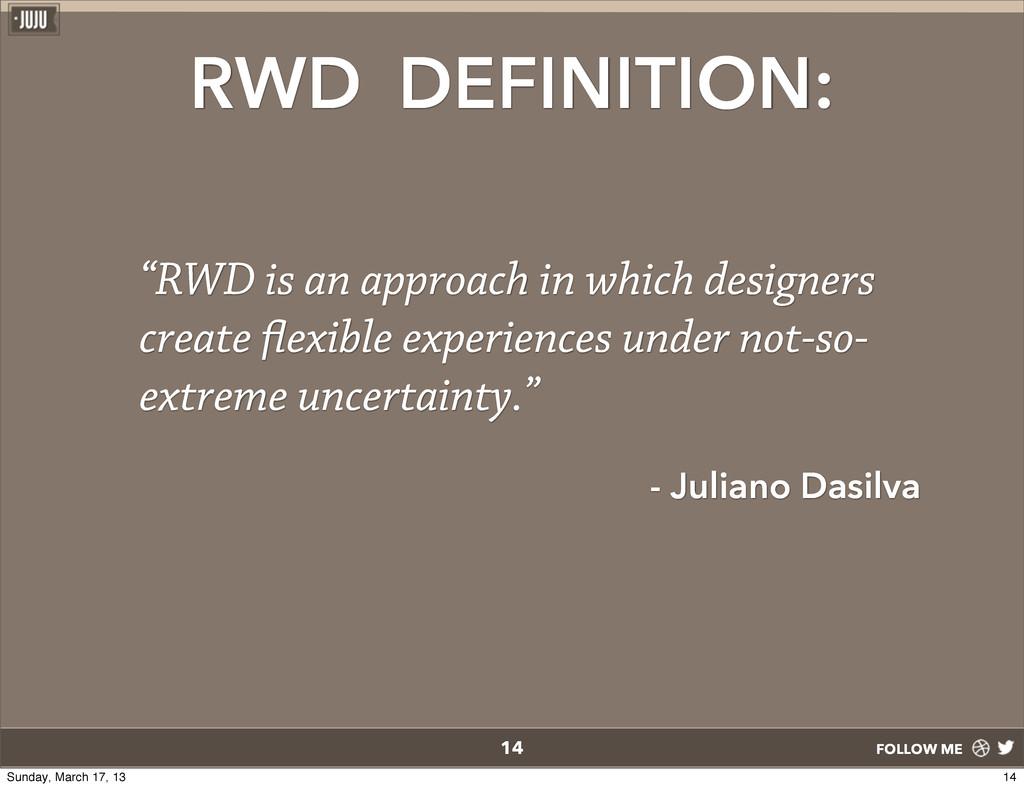 "FOLLOW ME RWD DEFINITION: ""RWD is an approach i..."