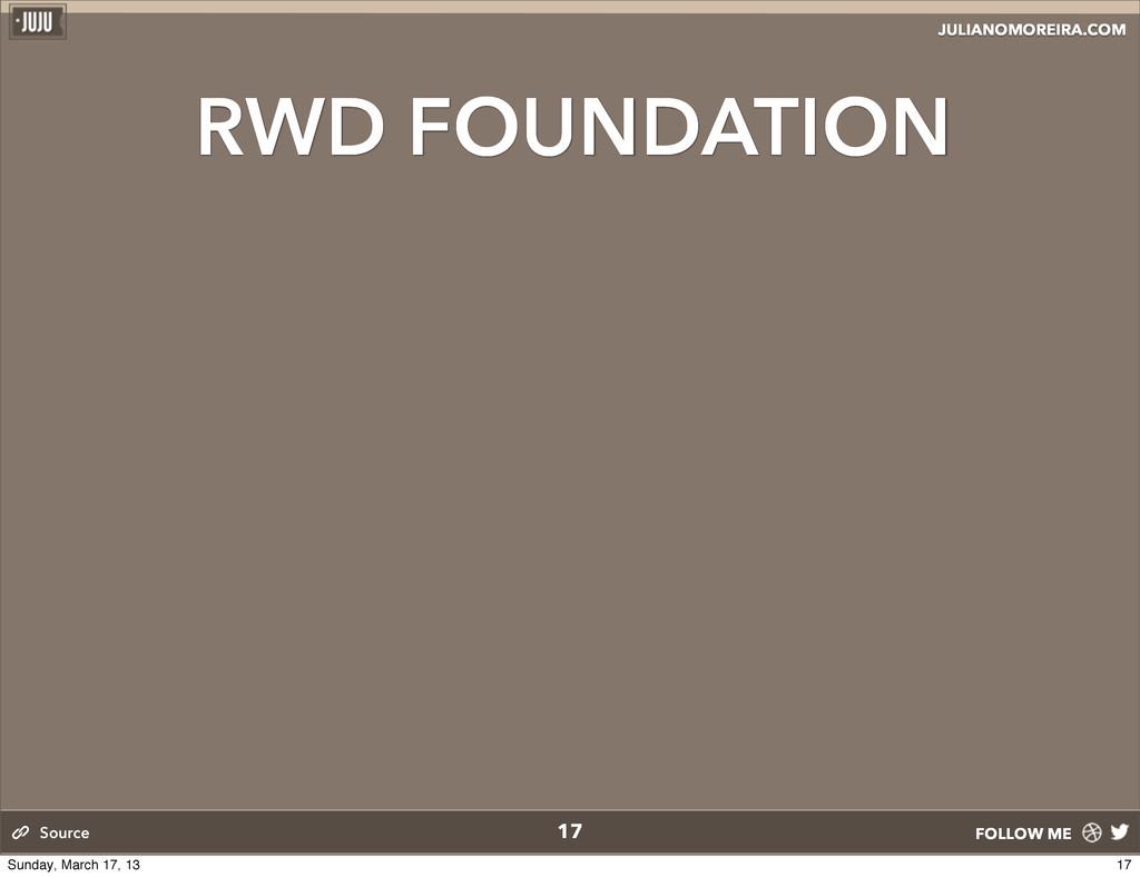 JULIANOMOREIRA.COM FOLLOW ME RWD FOUNDATION 17 ...