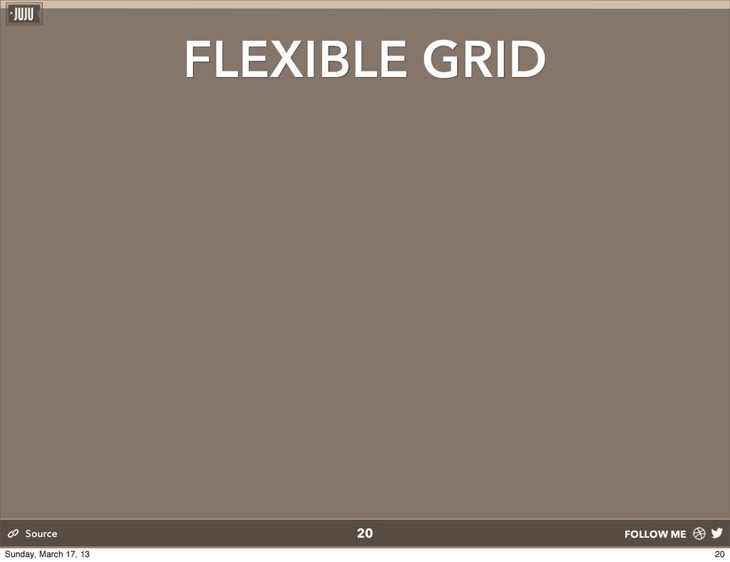 FOLLOW ME 20 Source FLEXIBLE GRID 20 Sunday, Ma...
