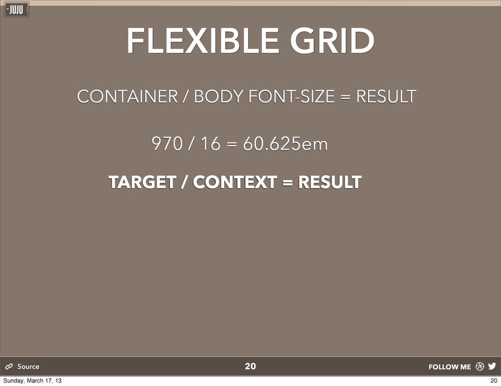FOLLOW ME 20 Source FLEXIBLE GRID 970 / 16 = 60...