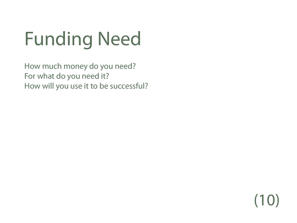 Funding Need How much money do you need? For wh...