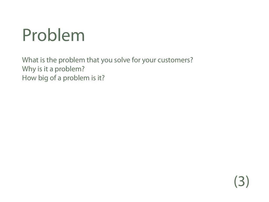 Problem What is the problem that you solve for ...