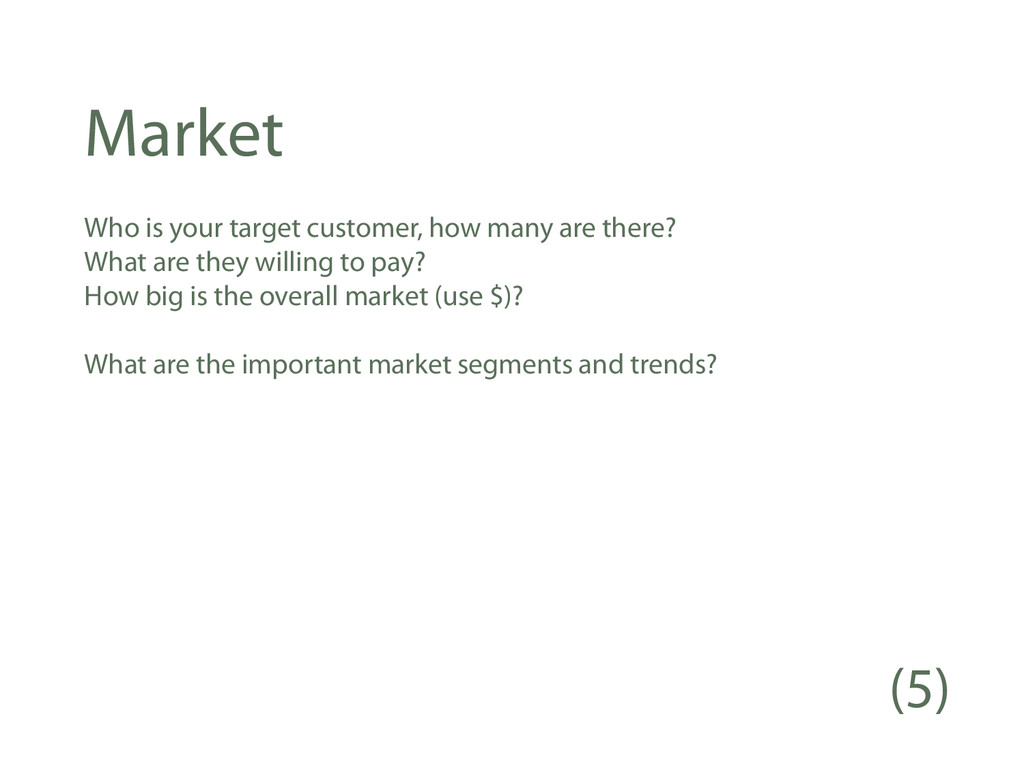 Market Who is your target customer, how many ar...