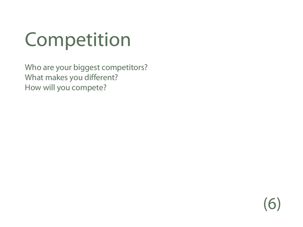 Competition Who are your biggest competitors? W...